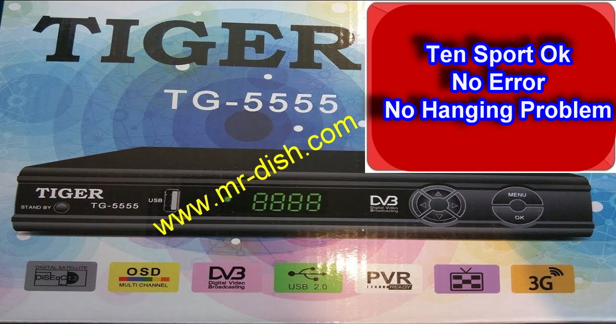 TIGER TG-5555 HD POWERVU SOFTWARE NO HANGING PROBLEM